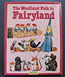 img - for The Woodland Folk in Fairyland book / textbook / text book