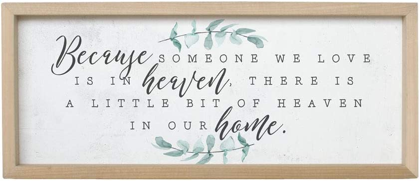 "Simply Said, INC Farmhouse Frames 10"" x 24"" Sign FF1055- Because Someone We Love is in Heaven, There is A Little Bit of Heaven in Our Home"