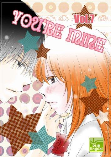 You're Mine Vol.7 (Manga Comic Book Graphic Novel)