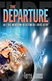 img - for The Departure: God's Next Catastrophic Intervention Into Earth's History book / textbook / text book