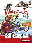A Weird-Oh World: The Art of Bill Cam...