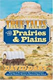 True Tales of the Prairies and Plains, David Dary, 0700615180