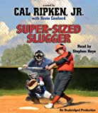 img - for Cal Ripken, Jr.'s All-Stars: Super-Sized Slugger (Cal Ripken Novels) book / textbook / text book