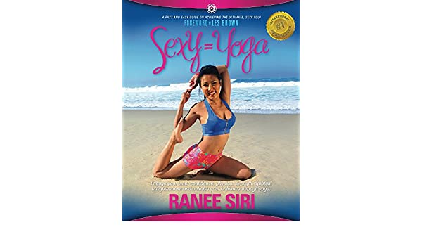 Sexy=Yoga: A Fast and Easy Guide on Achieving the Ultimate ...