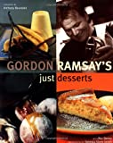 Gordon Ramsay's Just Desserts, Gordon Ramsay, 159223111X