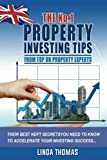 The No.1 Property Investing Tips From Top UK Property Experts: Their Best Kept Secrets You Need to Know to Accelerate Your Investing Success