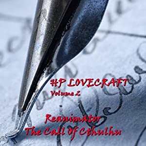H. P. Lovecraft, Volume 2: 'The Call of Cthulhu' and 'Reanimator' Hörbuch