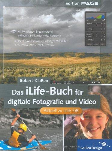 Das iLife '08-Buch für digitale Fotografie und Video: Fotos und Filme mit iPhoto 08, iMovie 08, iDVD 08, iTunes, GarageBand und iWeb 08 (Galileo Design)