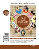 Race and Ethnicity in the United States , Books a la Carte Edition 8th Edition