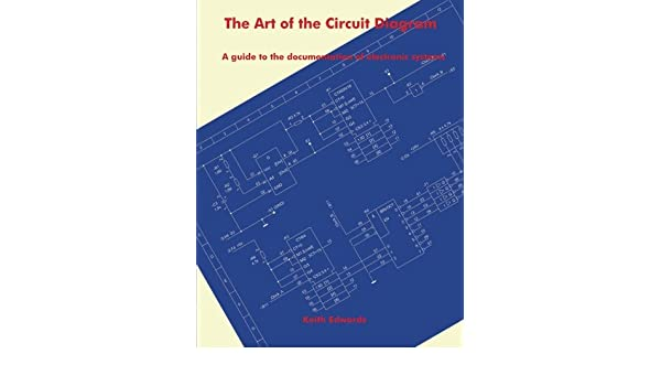the art of the circuit diagram: a guide to the documentation of ...  amazon.com