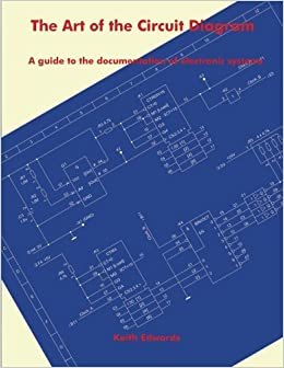 the art of the circuit diagram: a guide to the documentation of electronic  systems: keith edwards: 9781489505248: amazon com: books