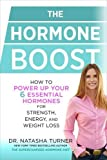 #10: The Hormone Boost: How to Power Up Your 6 Essential Hormones for Strength, Energy, and Weight Loss