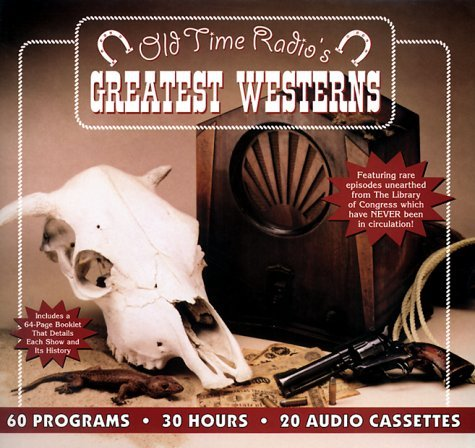 1999 Radio - Old Time Radio's Greatest Westerns (Smithsonian Historical Performances) by Radio Spirits (1999-06-01)
