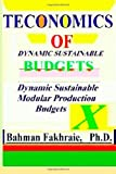 Teconomics of Dynamic Sustainable Budgets, Ph.D., Bahman Fakhraie, 098945391X