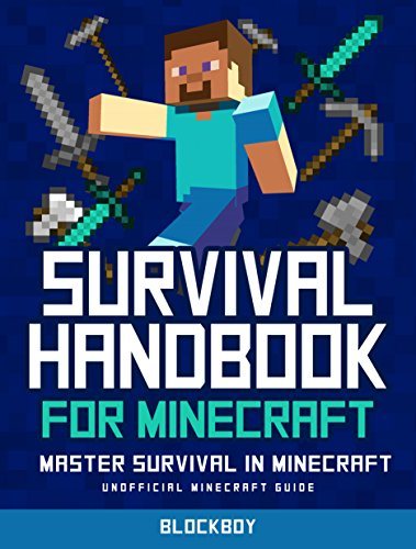 D0wnl0ad Survival Handbook for Minecraft: Master Survival in Minecraft: Unofficial Minecraft Guide (MineGuide Z.I.P