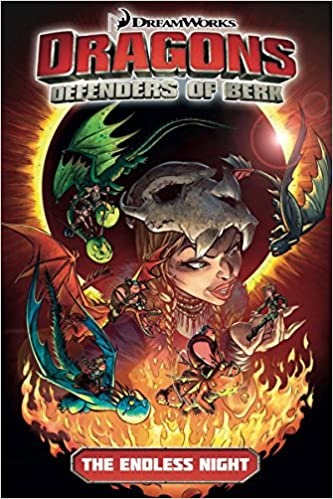 Dragons defenders of berk volume 1 the endless night how to dragons defenders of berk volume 1 the endless night how to train your dragon tv simon furman iwan nazif arianna florean 9781782762140 ccuart Images