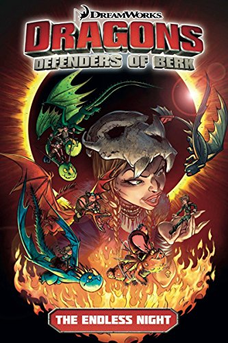 Dragons: Defenders of Berk – Volume 1: The Endless Night (How to Train Your Dragon TV) (An FBI Profiler Novel)