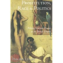 Prostitution, Race and Politics: Policing Venereal Disease in the British Empire