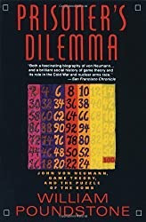 Prisoner's Dilemma: John Von Neumann, Game Theory and the Puzzle of the Bomb by Poundstone, William 1st (first) Anchor Books Edition (1993)