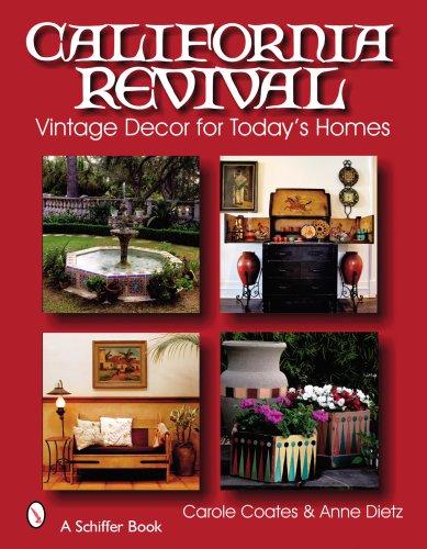California Revival: Vintage Decor for Today's Homes (Schiffer Books) PDF