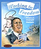 Working for Freedom: The Story of Josiah Henson (Stories of Canada)