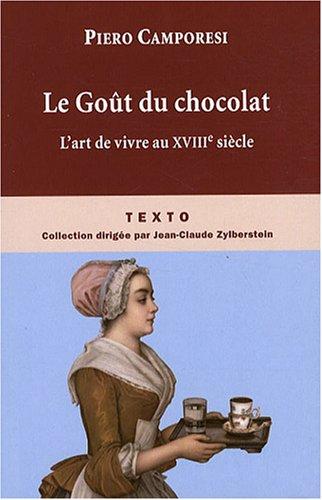 Le Goût du chocolat : L'art de vivre au siècle des Lumières Broché – 5 juin 2008 Piero Camporesi Myriem Bouzaher Editions Tallandier 2847344780