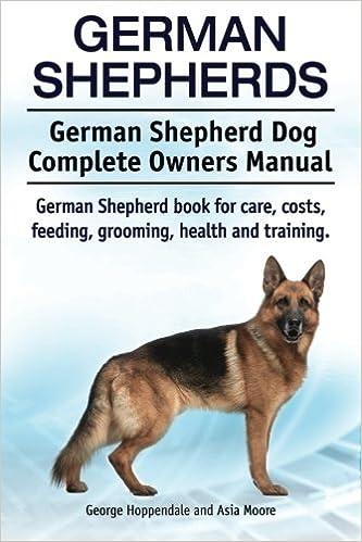 German Shepherds German Shepherd Dog Complete Owners Manual German