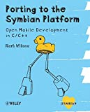 Porting to the Symbian Platform: Open Mobile Development in C/C++ (Symbian Press)