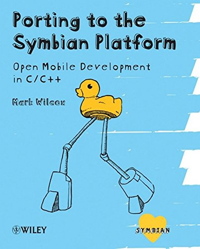 Porting to the Symbian Platform: Open Mobile Development in C/C++ (Symbian Press) by Wiley