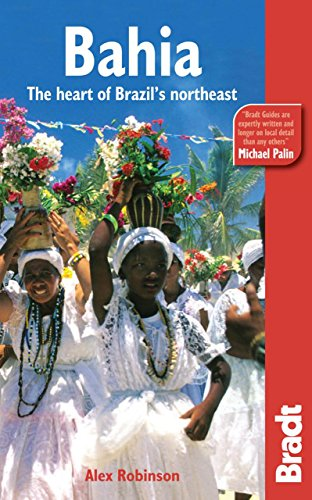 Bahia: The Heart Of Brazil's Northeast (Bradt Travel Guide)