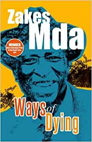 ways of dying zakes mda essays Ways of dying zakes mda essays posted by on february 18, 2018 staring at a blank page master these 5 essay-writing concepts and boost your grade.