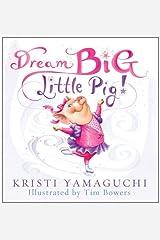 Dream Big, Little Pig!: An Inspiring Figure Skating Book Kindle Edition