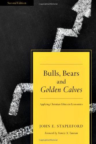 Bulls  Bears And Golden Calves  Applying Christian Ethics In Economics