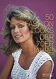 50 Fashion Looks der 70er Jahre