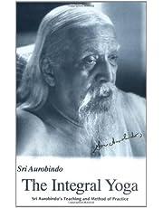 Integral Yoga: Sri Aurobindo's Teaching & Method of Practice Us Edition