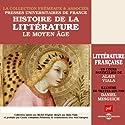 Le Moyen Age (Histoire de la littérature française 1) Rede von Alain Viala Gesprochen von: Alain Viala, Daniel Mesguich