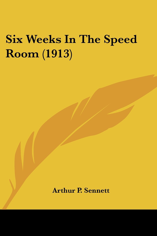 Six Weeks In The Speed Room (1913) PDF