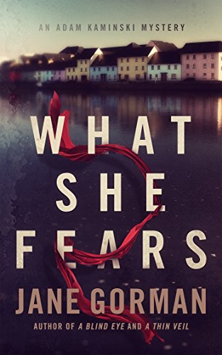 What She Fears: Book 4 in the Adam Kaminski Mystery Series