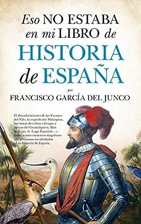 Eso no estaba en mi libro de Historia de España eBook: Junco ...