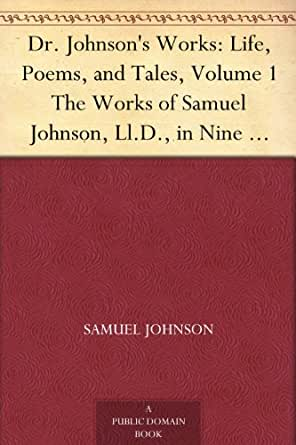 Dr. Johnson's Works: Life, Poems, and Tales, Volume 1 The ...