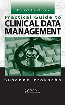 Practical guide to clinical data management by susanne prokscha.