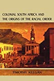 img - for Colonial South Africa and the Origins of the Racial Order (Reconsiderations in Southern African History) book / textbook / text book