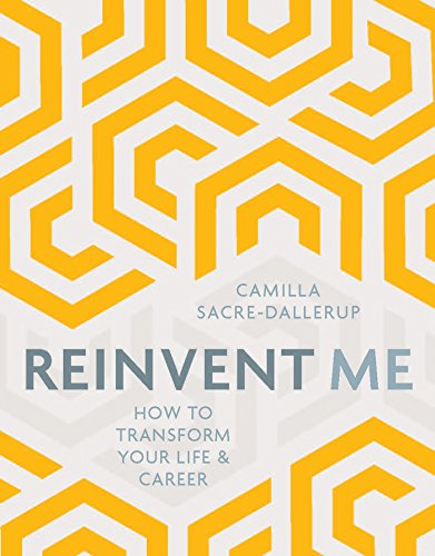Reinvent Me: How to Transform Your Life & Career cover