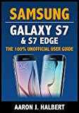 Samsung Galaxy S7 & S7 Edge: The 100% Unofficial User Guide