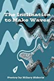 The Inclination to Make Waves
