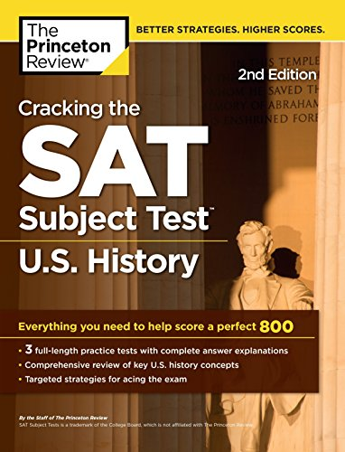 Pdf Teen Cracking the SAT Subject Test in U.S. History, 2nd Edition: Everything You Need to Help Score a Perfect 800 (College Test Preparation)
