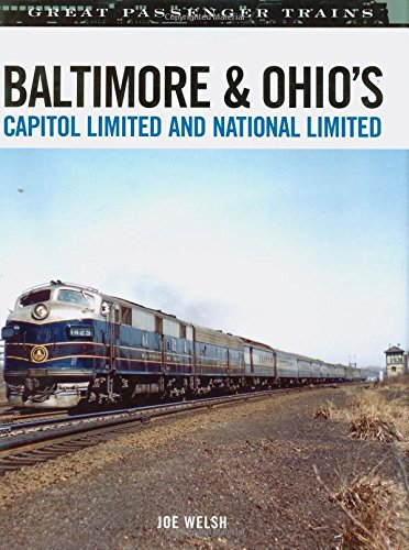 Baltimore & Ohio's Capitol Limited and National Limited (Great Passenger Trains) (Passenger Ohio Train)
