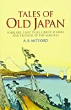 img - for Tales of Old Japan: Folklore, Fairy Tales, Ghost Stories and Legends of the Samurai book / textbook / text book