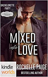Sex, Vows & Babies: Mixed Into Love: A Bachelorette Party Series Novella (Kindle Worlds Novella)