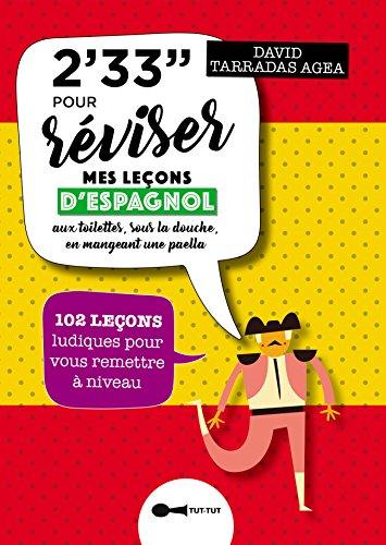 2'33'' pour réviser mes leçons d'espagnol aux toilettes, sous la douche, en mangeant une paella : 102 leçons ludiques pour vous remettre à - Douche Pour
